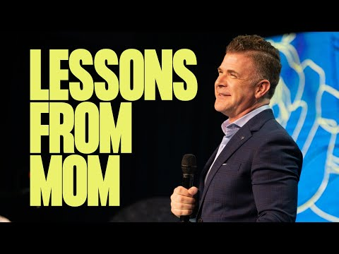 Lessons From Mom  Pastor Jeremy Foster