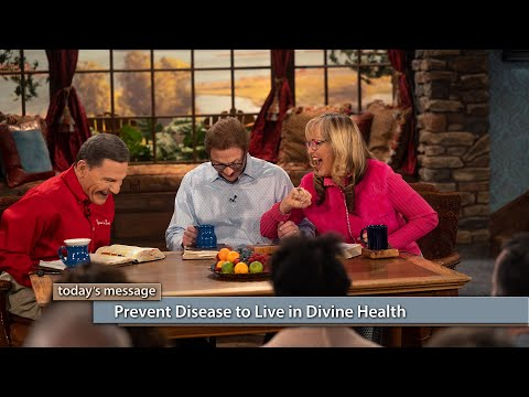 Prevent Disease to Live in Divine Health