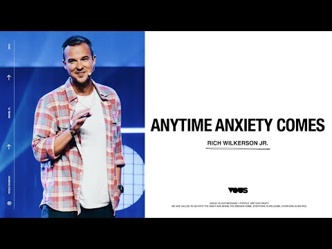 Rich Wilkerson Jr.  Anytime Anxiety Comes