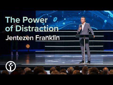 The Power of Distraction  Pastor Jentezen Franklin