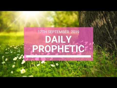 Daily Prophetic 17 September 2019 Word 3