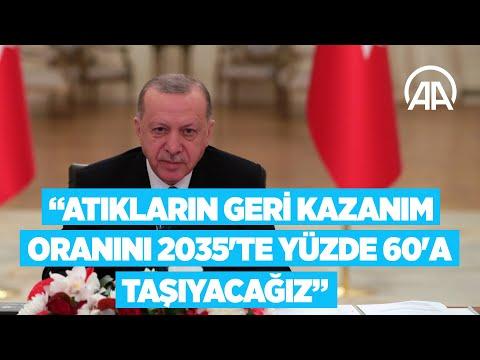Erdoğan: Sıfır Atık Projesi ile atıkların geri kazanım oranını 2035'te yüzde 60'a taşıyacağız