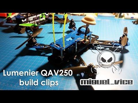 Lumenier QAV250 FPV build Race Quadcopter - UCE06fcHNa02BbIGwqt3CPng