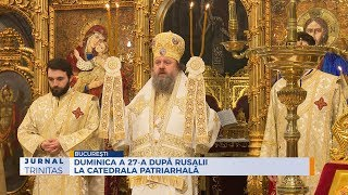 Duminica a 27-a dupa Rusalii la Catedrala Patriarhala