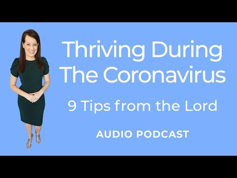 Thriving During the CoronaVirus ( Tips from the Lord)