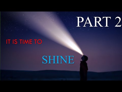 It's Time to Shine (Part 2) April 03, 2020