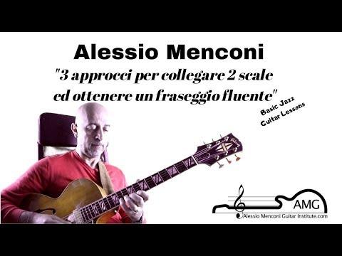 3 approcci per collegare due scale ed ottenere un fraseggio fluente Alessio Menconi Jazz Guitar