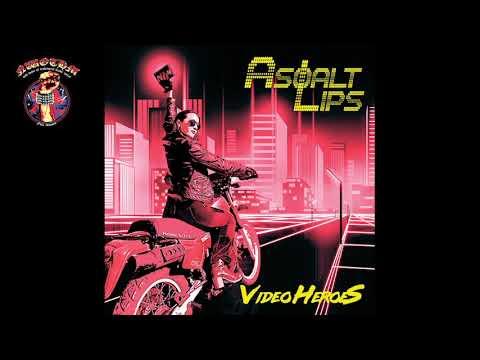 Asphalt Lips - Video HeroeS (2021)