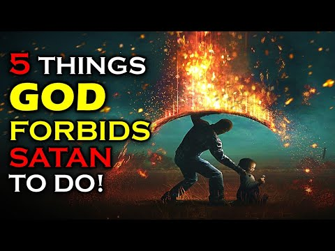 5 Things God FORBIDS Satan To Do In The LAST DAYS!!!