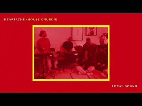 Heartache (House Church) - Local Sound (Official Audio Video)