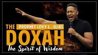 Doxah ( The Spirit of Wisdom ) by Prophet Lovy L. Elias