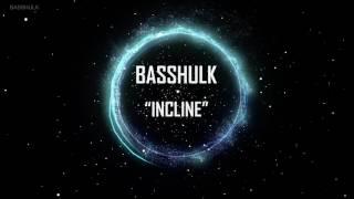 BASSHULK-INCLINE - basshulk , Ambient
