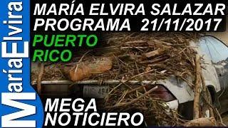 MARÍA ELVIRA SALAZAR - PROGRAMA COMPLETO 21/11/2017 - MEGANOTICIERO