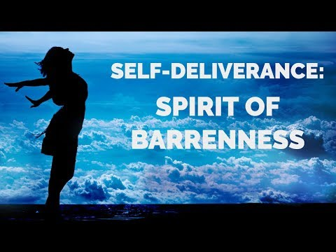 Deliverance from the Spirit of Barrenness  Self-Deliverance Prayers