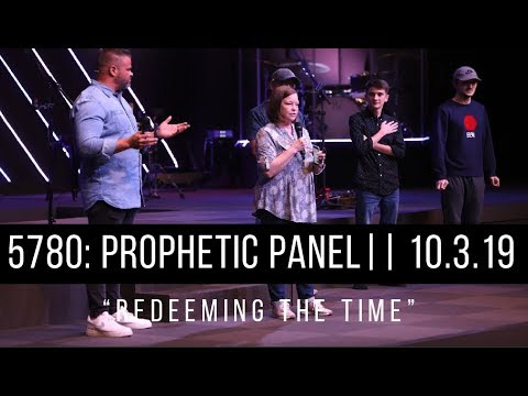 Redeeming the Time  5780: Prophetic Panel  10.3.19
