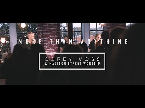 Corey Voss & Madison Street Worship - More Than Anything (Official Live Video)
