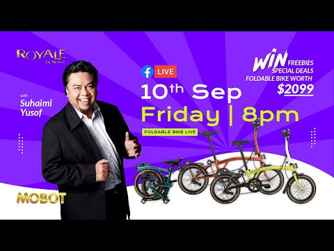 Suhaimi Yusof x MOBOT ebike x ROYALE trifold x CAMP bicycle   Facebook Live 10092021