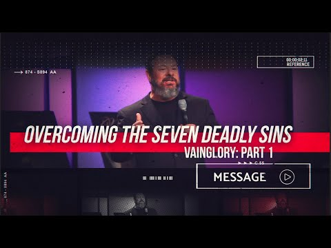 March 16th - DestinyYUMA - Overcoming The Seven Deadly Sins: Vainglory Part 1