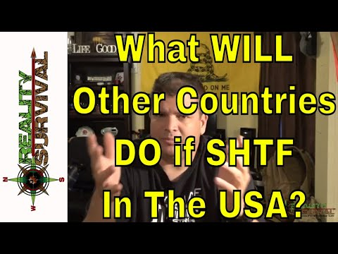 What Will Other Countries Do If SHTF in THE USA?