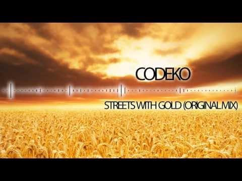 Codeko - Streets With Gold (Original Mix)