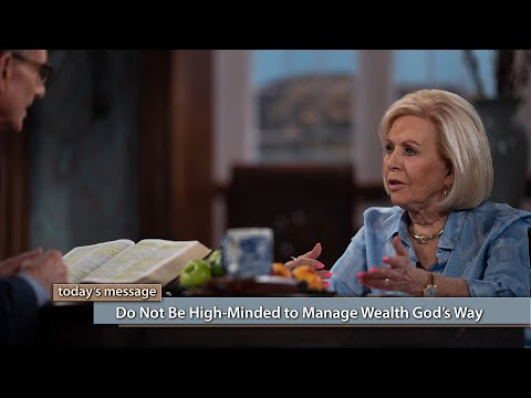Do Not Be High-Minded--Manage Wealth Gods Way