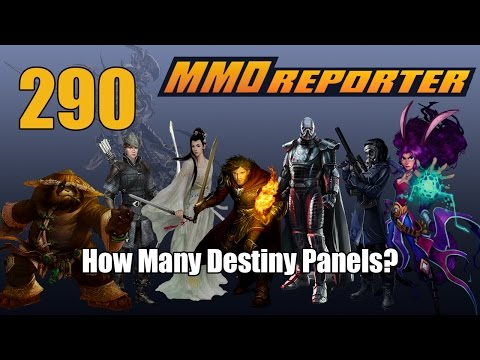 MMO Reporter 290 - How Many Destiny Panels?