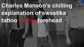 Charles Manson's chilling reason for swastika tattoo