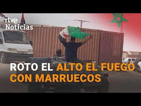El FRENTE POLISARIO da por roto el ALTO el FUEGO con MARRUECOS | RTVE