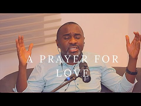 A PRAYER FOR LOVE- PASTOR CHINGTOK ISHAKU
