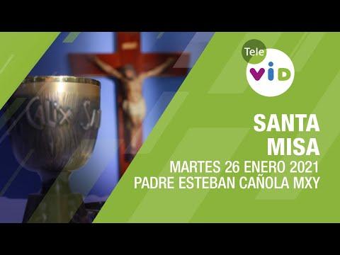Misa de hoy ⛪ Martes 26 de Enero de 2021, Padre Esteban Cañola MXY - Tele VID