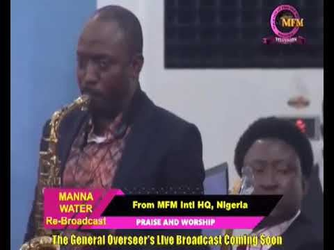 YORUBA MFM SPECIAL MANNA WATER SERVICE WEDNESDAY MAY 13th