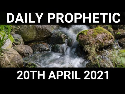 Daily Prophetic 20 April 2021 3 of 7