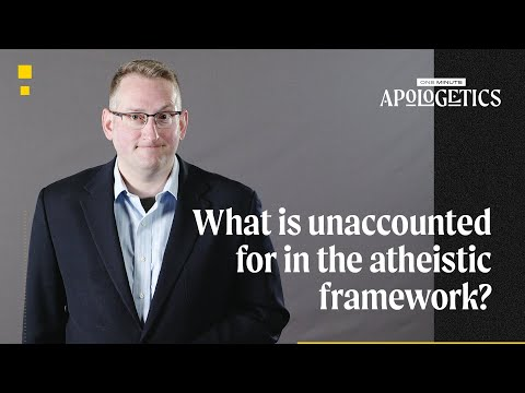 Sam Allberry  What Is Unaccounted for in the Atheistic Framework?