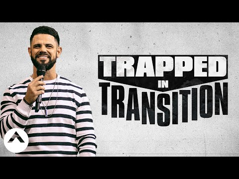 Trapped In Transition  Pastor Steven Furtick  Elevation Church