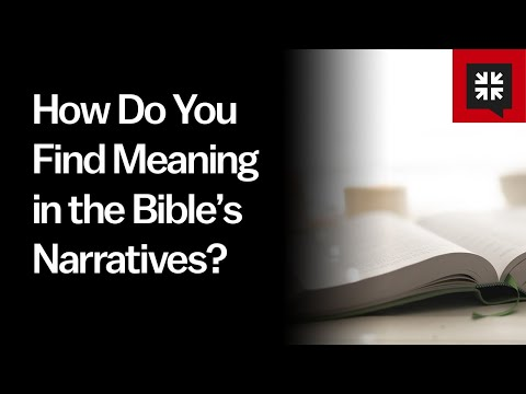 How Do You Find Meaning in the Bible's Narratives?