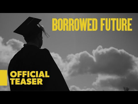 Borrowed Future  How Student Loans Are Killing The American Dream  Documentary