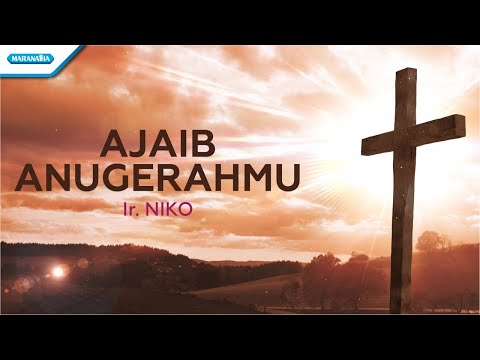 Ajaib AnugerahMu - Ir. Niko (with lyric)
