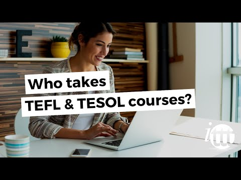 TEFL TESOL Courses - Who takes these courses?