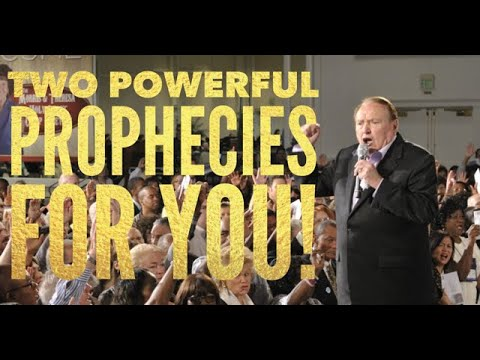 Two Powerful Prophecies For You!
