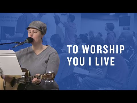 To Worship You I Live -- The Prayer Room Live Moment