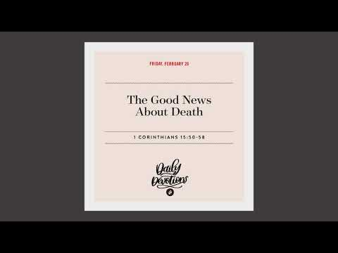 The Good News About Death  Daily Devotional