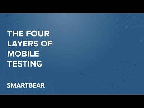 The Four Layers of Mobile Testing