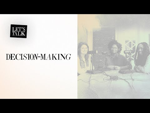 Lets Talk: Decision-Making  Jackie Hill Perry, Melissa Kruger, and Jasmine Holmes