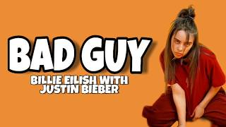 Billie Eilish, justin bieber - bad guy ( lyrics )