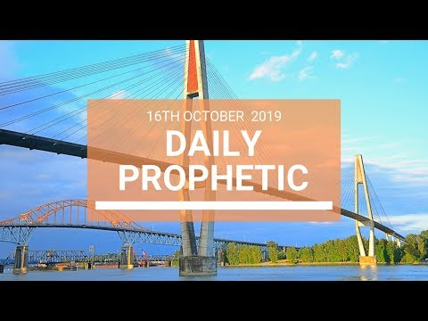 Daily Prophetic 16 October Word 7