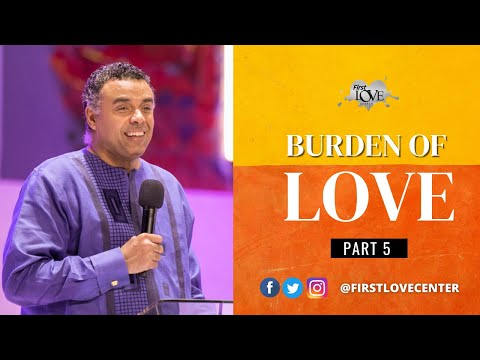 The Burden Of Love - Part 5  Dag Heward-Mills