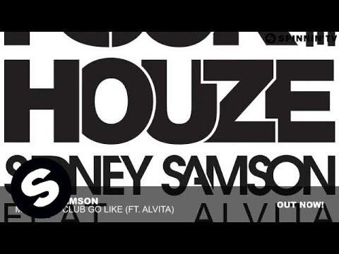 Sidney Samson - Make The Club Go Like ft. Alvita (Original Mix) - UCpDJl2EmP7Oh90Vylx0dZtA