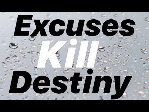 Excuses Kill Destiny