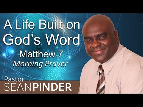 MATTHEW 7 - A LIFE BUILT ON GOD'S WORD - MORNING PRAYER (video)