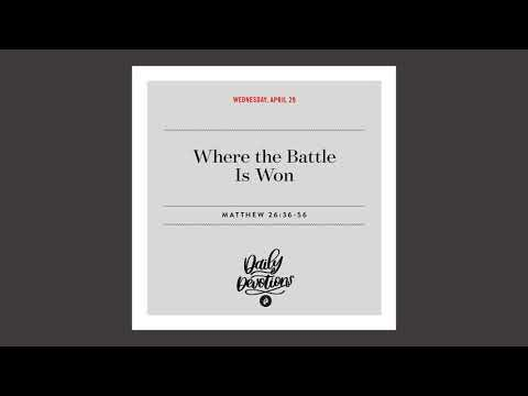 Where the Battle Is Won - Daily Devotional